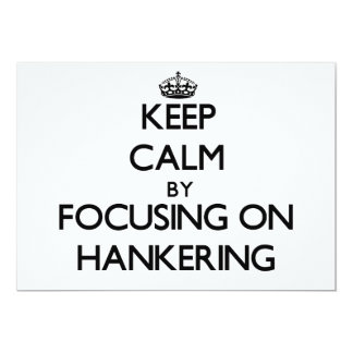 Keep Calm by focusing on Hankering Announcement