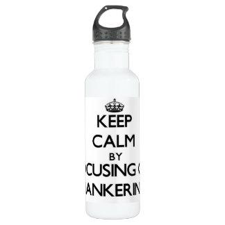 Keep Calm by focusing on Hankering 710 Ml Water Bottle
