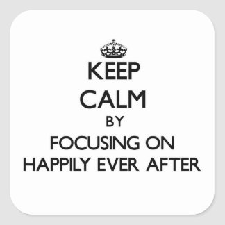 Keep Calm by focusing on Happily Ever After Sticker