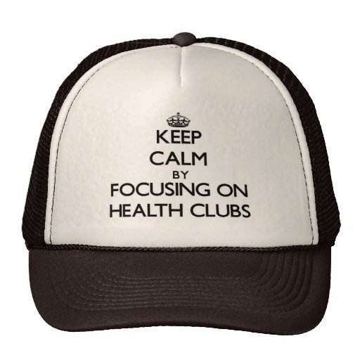 Keep Calm by focusing on Health Clubs Mesh Hat