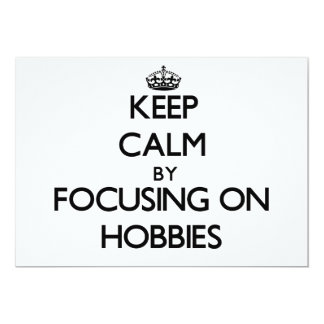 Keep Calm by focusing on Hobbies Personalized Invite