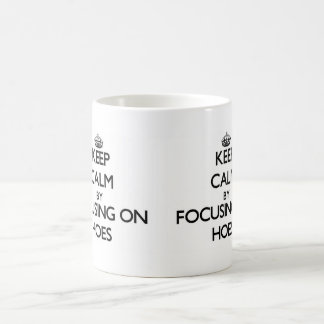 Keep Calm by focusing on Hoes Coffee Mugs