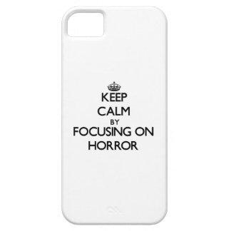Keep Calm by focusing on Horror iPhone 5 Cover
