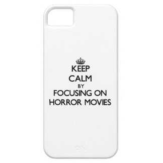 Keep Calm by focusing on Horror Movies iPhone 5/5S Covers