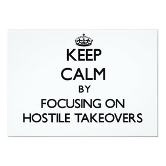 """Keep Calm by focusing on Hostile Takeovers 5"""" X 7"""" Invitation Card"""