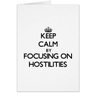 Keep Calm by focusing on Hostilities Cards