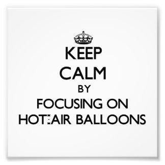 Keep Calm by focusing on Hot-Air Balloons Photograph