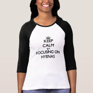 Keep Calm by focusing on Hyenas Tees