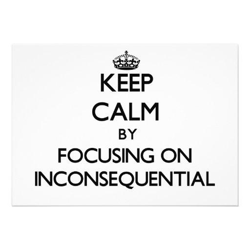 Keep Calm by focusing on Inconsequential Personalized Announcements