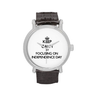 Keep Calm by focusing on Independence Day Wristwatch