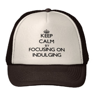 Keep Calm by focusing on Indulging Mesh Hats