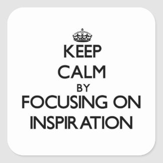 Keep Calm by focusing on Inspiration Stickers