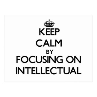 Keep Calm by focusing on Intellectual Post Cards