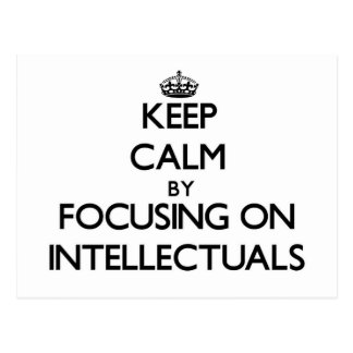 Keep Calm by focusing on Intellectuals Postcards