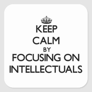 Keep Calm by focusing on Intellectuals Stickers