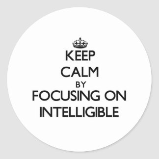 Keep Calm by focusing on Intelligible Stickers