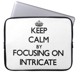Keep Calm by focusing on Intricate Laptop Sleeve
