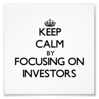 Keep Calm by focusing on Investors Photo