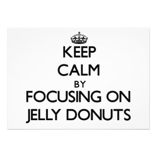 Keep Calm by focusing on Jelly Donuts Announcement