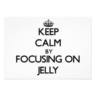 Keep Calm by focusing on Jelly Custom Invitation