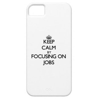 Keep Calm by focusing on Jobs iPhone 5/5S Cover