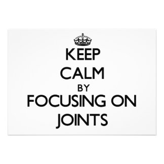 Keep Calm by focusing on Joints Invite