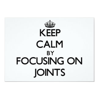 Keep Calm by focusing on Joints 5x7 Paper Invitation Card