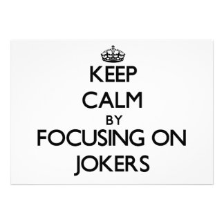 Keep Calm by focusing on Jokers Personalized Invitations