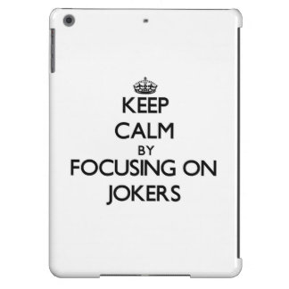 Keep Calm by focusing on Jokers iPad Air Case