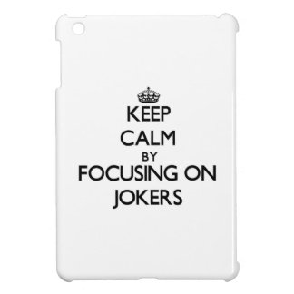 Keep Calm by focusing on Jokers Case For The iPad Mini