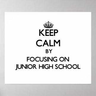 Keep Calm by focusing on Junior High School Print