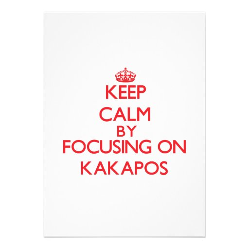 Keep calm by focusing on Kakapos Invite