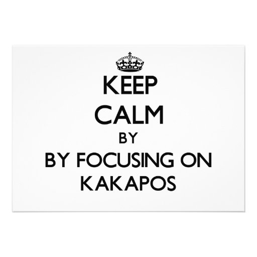 Keep calm by focusing on Kakapos Personalized Announcements