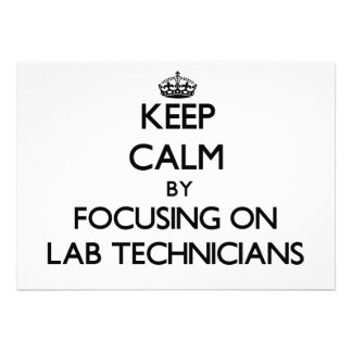 Keep Calm by focusing on Lab Technicians Personalized Invites