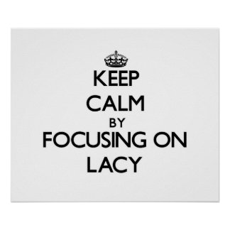 Keep Calm by focusing on Lacy Print