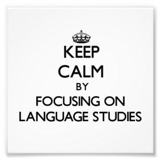Keep calm by focusing on Language Studies Photo Print
