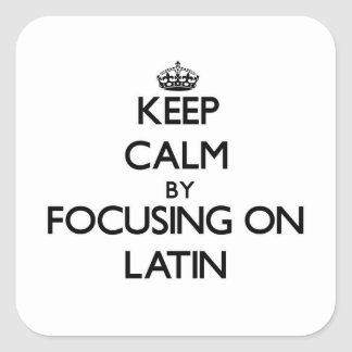 Keep calm by focusing on Latin Square Stickers