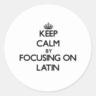 Keep calm by focusing on Latin Sticker
