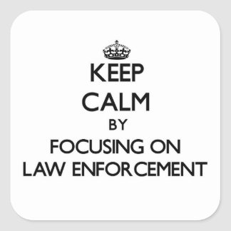 Keep Calm by focusing on LAW ENFORCEMENT Stickers