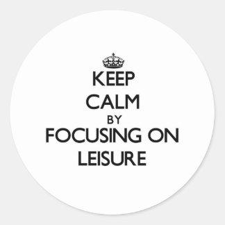 Keep Calm by focusing on Leisure Sticker