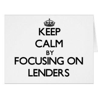 Keep Calm by focusing on Lenders Greeting Card