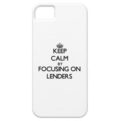 Keep Calm by focusing on Lenders iPhone 5 Cover