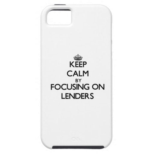 Keep Calm by focusing on Lenders iPhone 5/5S Case