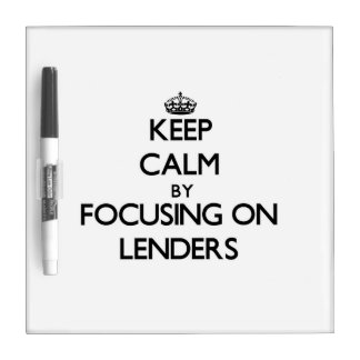 Keep Calm by focusing on Lenders Dry-Erase Whiteboard
