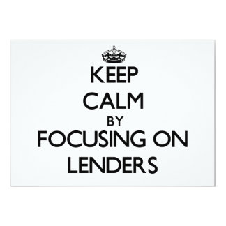 Keep Calm by focusing on Lenders Personalized Invitations