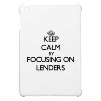 Keep Calm by focusing on Lenders iPad Mini Covers