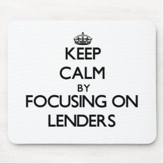 Keep Calm by focusing on Lenders Mouse Pads