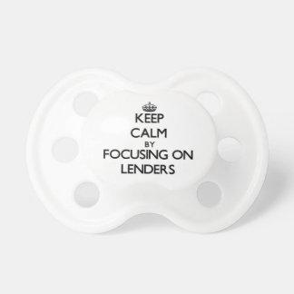 Keep Calm by focusing on Lenders Pacifier
