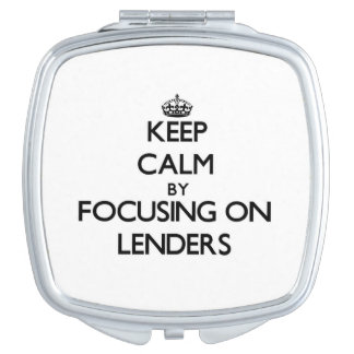 Keep Calm by focusing on Lenders Vanity Mirror