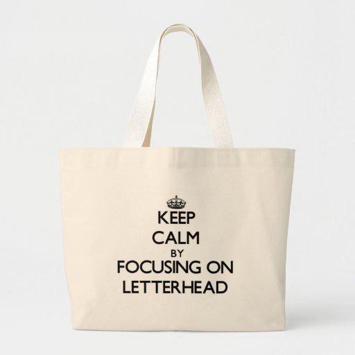 Keep Calm by focusing on Letterhead Bag